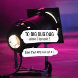 To Dig Dug Dug / s3e8 / Salut C'est Alf / Rock Set