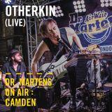 Otherkin  (Live) | Dr. Martens On Air: Camden