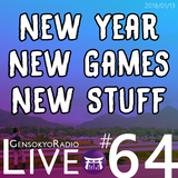 Gensokyo Radio Live #64: New Year, New Games, New Stuff