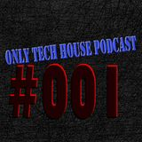 Only Tech House Podcast #001 (Sab 13 Sep 2014)