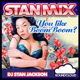 YOU LIKE BOOM BOOM 2013 - DJ STAN JACKSON