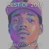 DJ Wrek Presents #WrekWednesdays Best of 2016 (Hip-Hop/Trap)