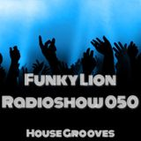 Funky Lion Radioshow 050 - HOUSE GROOVES