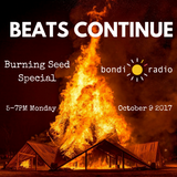 Beats Continue - Burning Seed Special - October 9 2017