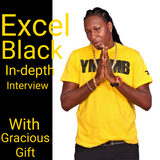 Gracious Gift - Excel Black In Depth Interview
