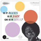 Is it Blues, is it Jazz or is it Soul?