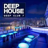 Deep House: Deep Club 7 (Deep Garage House)