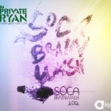 Private Ryan - Soca Brainwash 2012 (Welcome to Trinidad Pre Carnival Edition)