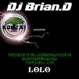 DJ Brian.D - The Ultimate Bonzai Vol 6 (Lolo)