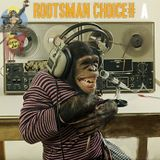Rootsman Choice # A