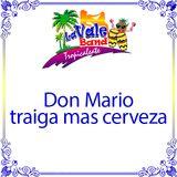 La Vale Band - Don Mario traiga mas cerveza