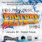 Kos.Mos.Music pres. Phuture Beats Show by Distant Future 30.01.16.