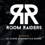 The Room Raiders mixed by DJ CLIPSE & YARDSTYLE