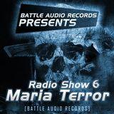 Battle Audio Radio Show 6 by Maria Terror