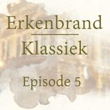 Erkenbrand Klassiek Episode 5