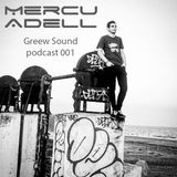 MERCU ADELL - Greew Sound (podcast 001)