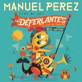 DJ MANUEL PEREZ - FESTIVAL LES DEFERLANTES (RECORDED LIVE 07/07/2016)
