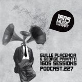 1605 Podcast 227 with Guille Placencia & George Privatti