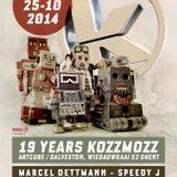 Spacid (Destroying robots)  @ 19 Years Kozzmozz