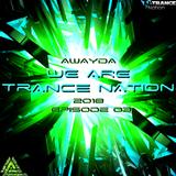 Awayda - We Are Trance Nation 2018 (Episode 03)