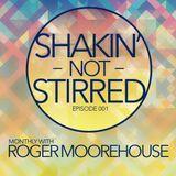 Shakin' not Stirred : Episode 1