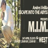 Escape Into The Abyss 029 with Andres Velilla & M.I.M.