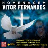 FESTA POPULAR - HOMENAGEM AO AMIGO VITOR FERNANDES (28-03-2015)