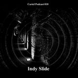 Cartel Podcast 010 - Indy Slide