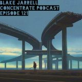 Blake Jarrell Concentrate Podcast 121
