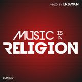 Music is a Religion #18 [Guest Mix: Dj Seanjay]