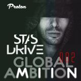 Stas Drive-  Global Ambition 002 [21.02.2017] @ Proton Radio