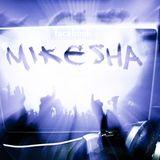Mikesha Summer Mix (Live Set)