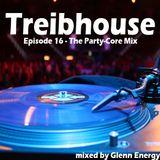 GlenNRGs TreibHouse Vol.16   (The Party-Core Mix)