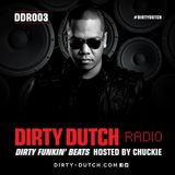 Chuckie - Dirty Dutch Radio 003.