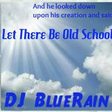 DJ BlueRain - Let There Be Old School