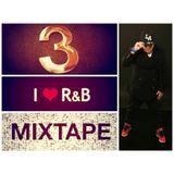 DJ SPIKES PRESENTS - R&B mixtape vol.3