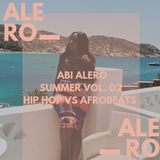 Abi Alero Summer Vol. 02  Hip Hop vs Afrobeats