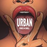 URBAN VIBES N CHILL - HIP-HOP, RNB, AFRO + AFROBASH