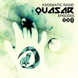 Kaosmatic Radio : Quasar Episode 008