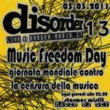 Disorder 13 edizione MusicFreedomDay - 03.03.2011 giornata mondiale contro la censura della musica