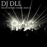 Deep/Future House Mix #2