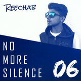 No More Silence 06 | Hosted by Reechab