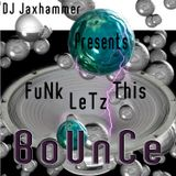 FuNk ThIs LeTz BoUnCe