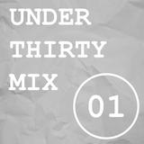 UNDER THIRTY MIX (VOL. 01)