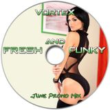 Vortex - Fresh and Funky ( June Promo Mix )