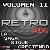 DJ MIX - RETRO MIX VOL 11 ( LA SAGA SIGUE CRECIENDO)