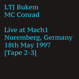 LTJ Bukem and MC Conrad - Live at Mach1, Nuernberg Germany 18. May 1997 [Tape 2-3]