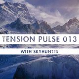 Tension Pulse 013 with Skyhunter