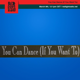 You Can Dance (If You Want To) 03 @ Red Light Radio 03-09-2018