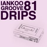 Groove Drips episode 81